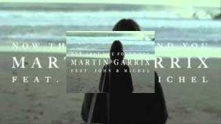 Martin Garrix feat. John & Michel - Now That I've Found You