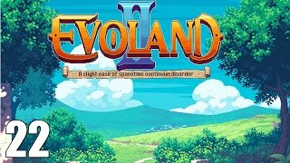 EVOLAND 2 - Ep 22 - Candy Crush