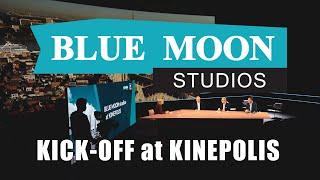 BLUE MOON Studios At KINEPOLIS - Kick Off Event