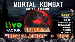 """Tutorial: """"instalación   Tips""""   Mortal Kombat Solano Edition"""