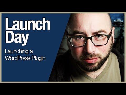 It's Launch Day - Launching a WordPress Plugin