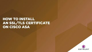 How to Install an SSL/TLS Certificate on Cisco ASA