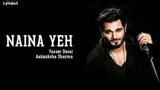 Naina Yeh Lyrics - Yaseer Desai and Aakanksha Sharma | Article 15
