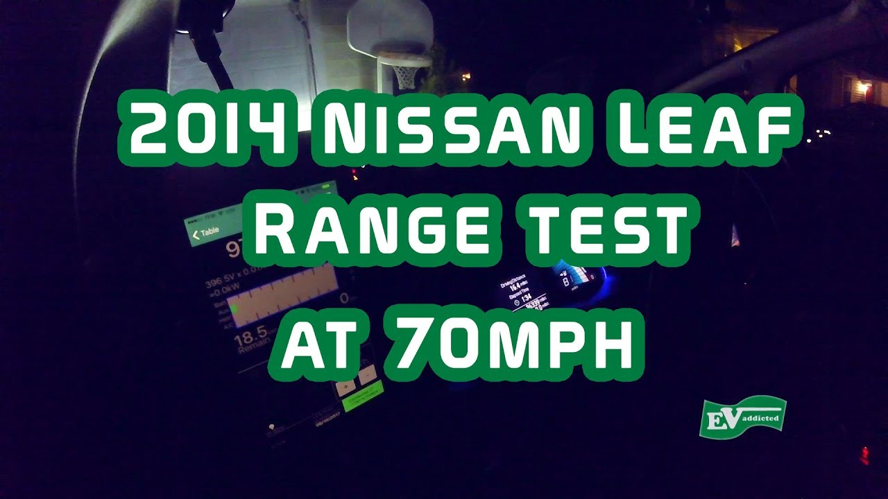 2014 Nissan Leaf 70mph Highway Driving Range Test