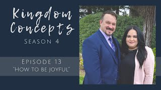 "Kingdom Concepts - Season 4 - Episode 13 - ""How to be Joyful"""