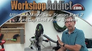 Ultimate Miter Saw Station Part 2 - Fastcap Best Fence System