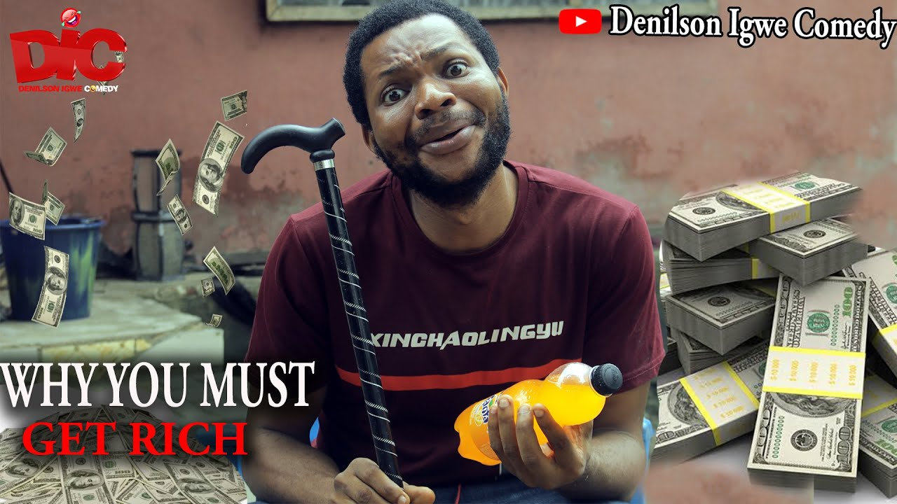 Download Why you must get rich - Denilson Igwe Comedy