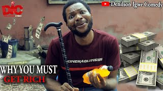 Why you must get rich - Denilson Igwe Comedy