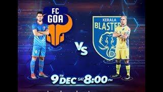 ISL 2017 : KERALA BLASTERS VS FC GOA PRE MATCH ANALYSIS !!!! 1ST AWAY MATCH