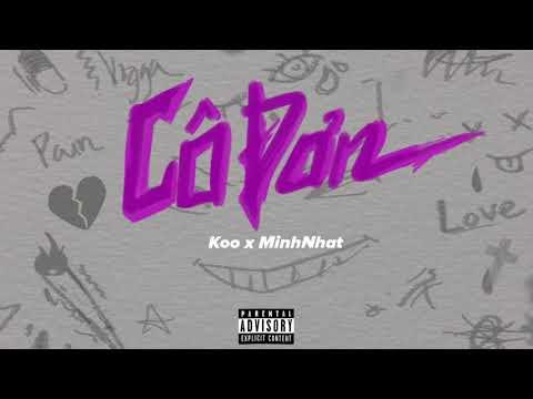 Koo X MinhNhat - Cô Đơn (Official Lyric Video)