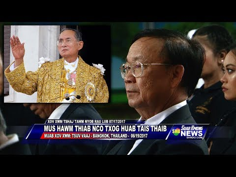SUAB HMONG NEWS:  Wachong Vang Delegation to pay final respect to Thai King - 06/19/2017
