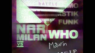 Tujamo & Plastik Funk, Bingo Players, Nari & Milani - Who Rattle Up (Maurin Triple Mashup)
