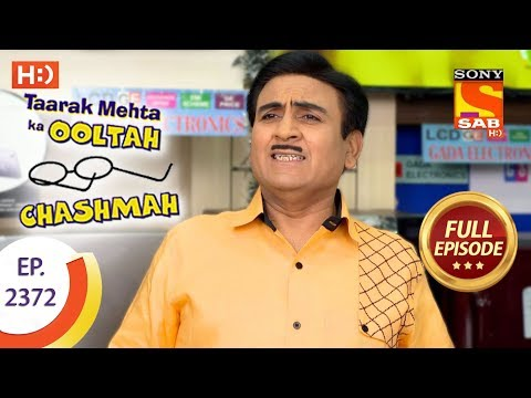 Taarak Mehta Ka Ooltah Chashmah - Ep 2372 - Full Episode - 2nd January, 2018