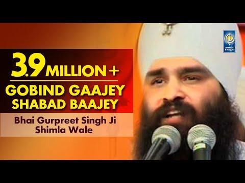 Gobind Gaajey Shabad Baajey - Bhai Gurpreet Singh Ji Shimla Wale | Amritt Saagar | Shabad Gurbani