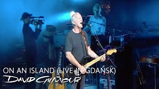 David Gilmour - On An Island (Live In Gdańsk)