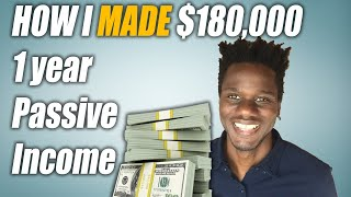 How I Made $180,000 ( 6 figures ) Passive Income In 1 Year