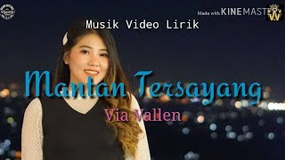 Via Vallen - Mantan Tersayang (Musik Video Lirik)