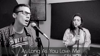 as long as you love me justin bieber cover por bajoninguntermino