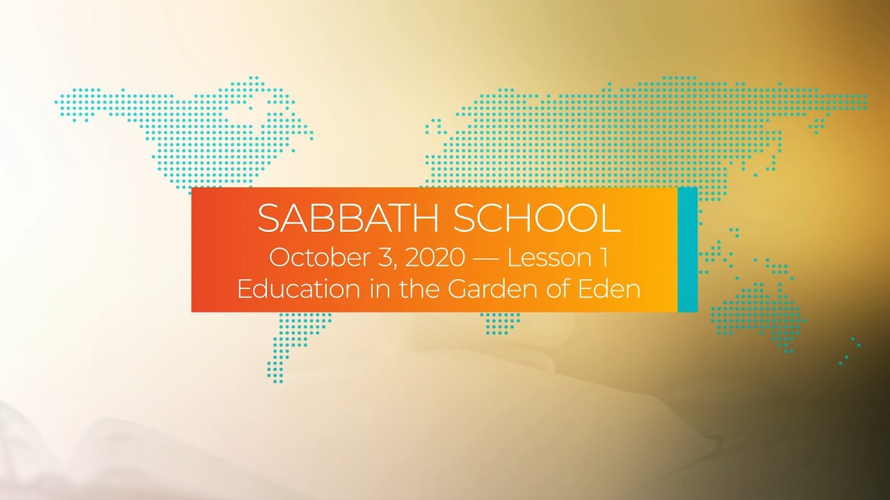 Sabbath School - 2020 Q4 Lesson 1: Education in the Garden of Eden - Digging Deeper