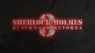 Sherlock Holmes 3 - BlackWood Retorna [ TRAILER ]