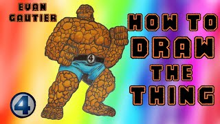 How to Draw THE THING (Fantastic Four) - EvanGautier