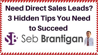 Need Direct Sales Leads? 3 Hidden Tips You Need to Succeed