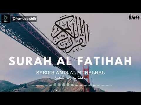 Bacaan Surah Al Fatihah Syeikh Amir Al Muhalhal Maqom Hijazz