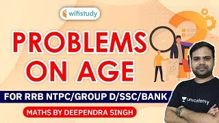 10:00 PM - RRB NTPC/Group D/SSC/Bank | Maths by Deependra Singh | Problems on Age