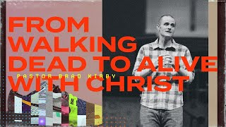 Walk It Out Series - From Walking Dead To Alive In Christ - Ephesians