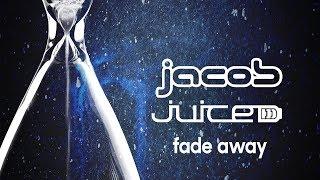 Jacob & Juiced - Fade Away (Official Audio)