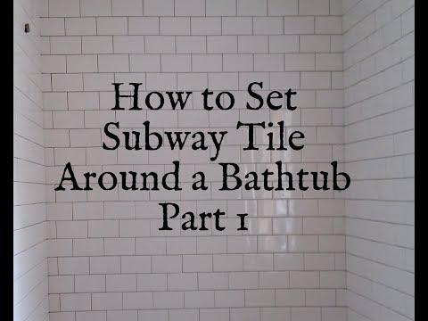 How to Install Subway Tile Around a Bathtub Part 1