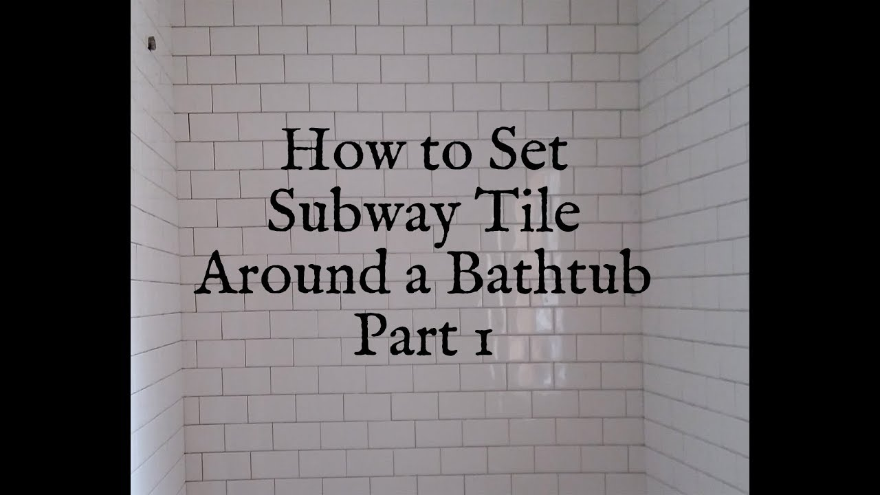 Delicieux How To Install Subway Tile Around A Bathtub Part 1