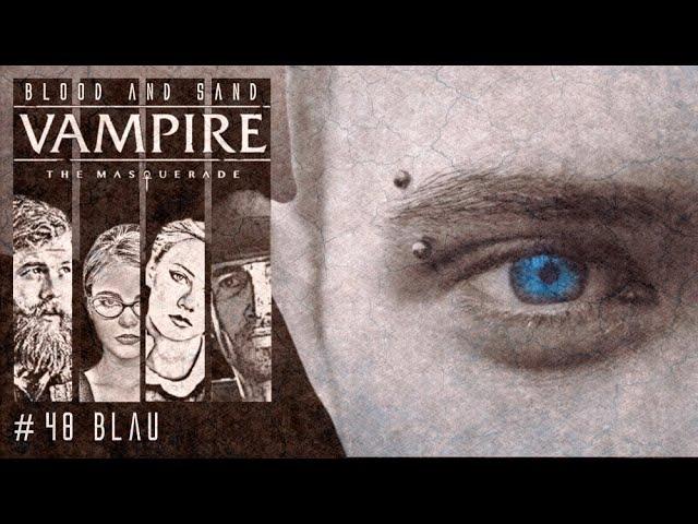 [Vampire V5] Blood and Sand #48 (GER) | Pen and Paper Rollenspiel