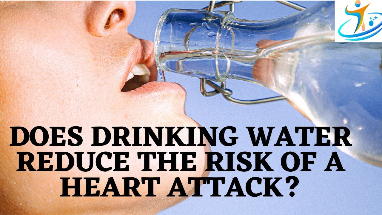 Does Drinking Water Reduce The Risk Of A Heart Attack ...