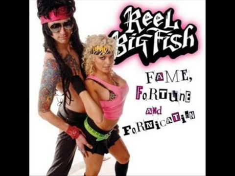 Reel Big Fish - Talk Dirty to Me - Fame Fortune Fornication