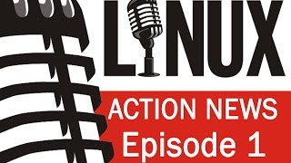 Linux Action News 1