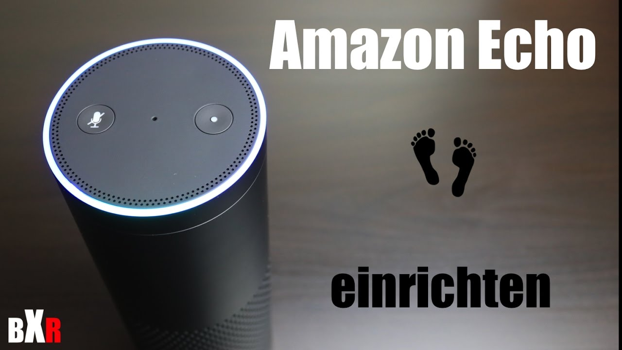 amazon echo alexa einrichten schritt f r schritt anleitung deutsch youtube. Black Bedroom Furniture Sets. Home Design Ideas