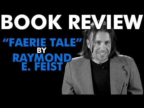 "BOOK REVIEW: ""Faerie Tale"" by Raymond E. Feist"