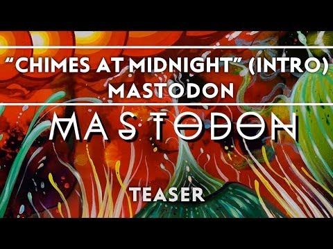 "Mastodon - ""Chimes At Midnight"" (Intro) [Teaser] Thumbnail image"