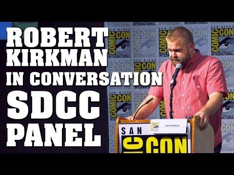 Robert Kirkman in Conversation Full Panel! - SDCC 2017