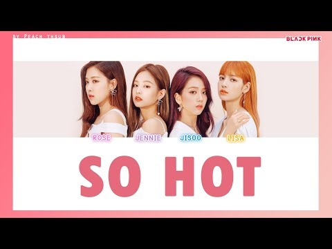 [COLOR CODED/THAISUB] BLACKPINK - So Hot #พีชซับไทย