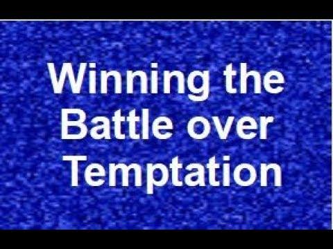 July 22, 2018: Winning the Battle Over Temptation - Peachblow United