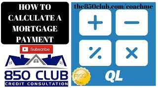 How To Calculate A Mortgage Payment - the850club.com/coachme