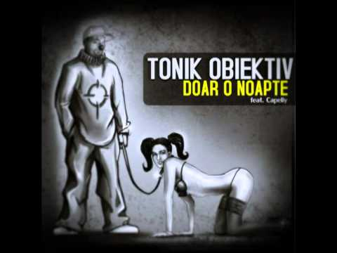 Tonik Obiektiv feat. Capeliy - Doar o noapte (Official song)
