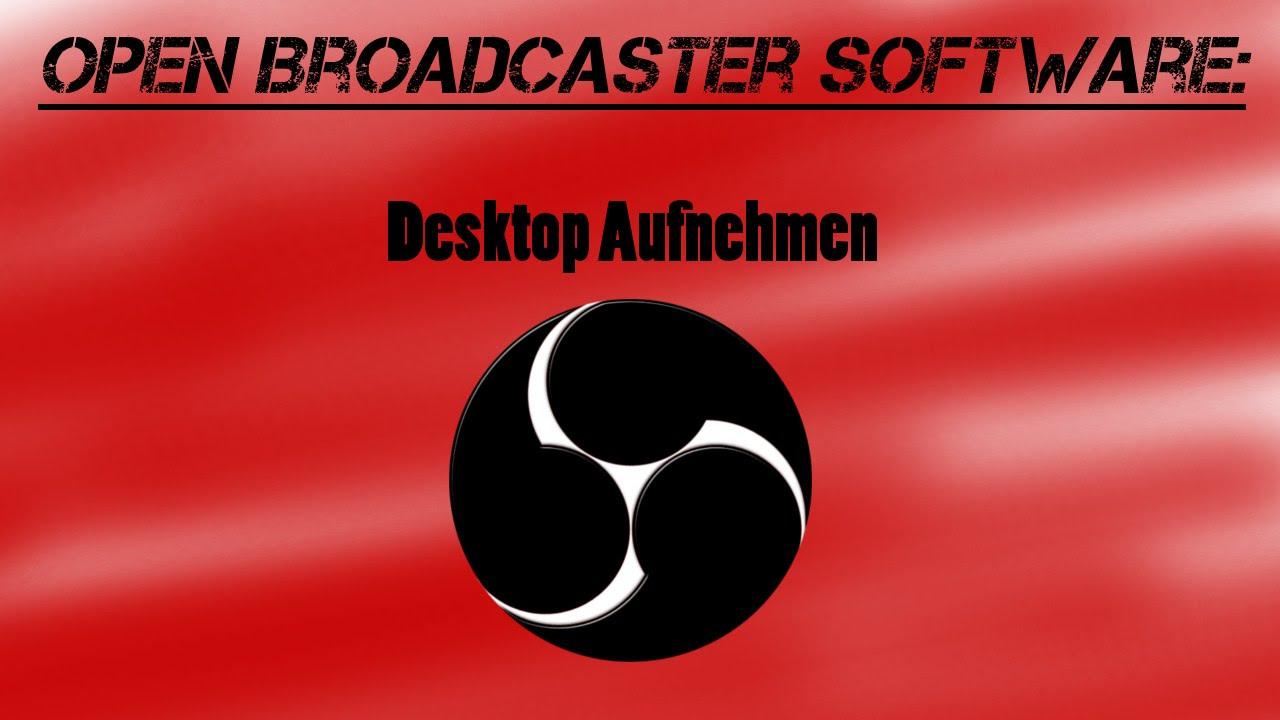 Mit Open Broadcaster Software Den Desktop Aufnehmen GER HD Silvester Special