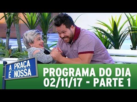 A Praça é Nossa (02/11/17) | Parte 1