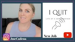 I QUIT/NEW JOB//LIFE OF A SONOGRAPHER