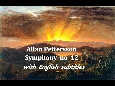 Allan Pettersson, Symphony No 12 with English Sub-titles