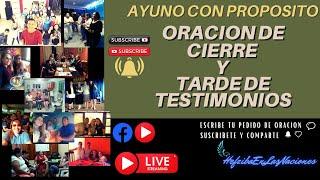 AYUNO CON PROPOSITO- ORACION DE CIERRRE- TARDE DE TESTIMONIOS