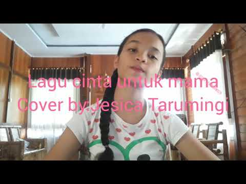 Lagu Cinta Untuk Mama-cover By Jesica Tarumingi